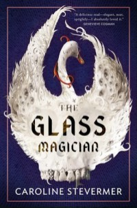 glass magician by caroline stevermeyer