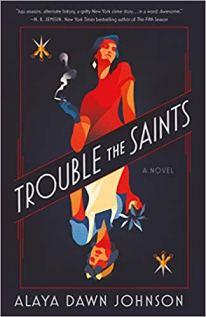 trouble the saints by alaya dawn johnson