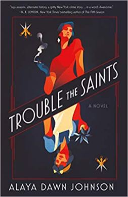 trouble the saints by alaya dawn johnson