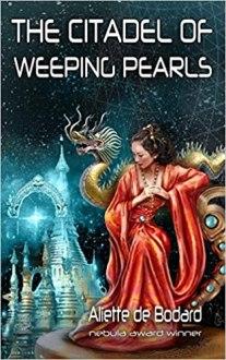 citadel of weeping pearls by aliette de bodard