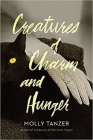 creatures of charm and hunger by molly tanzer