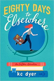 eighty days to elsewhere by kc dyer