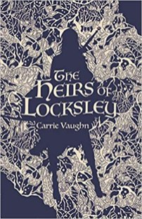 heirs of locksley by carrie vaughn