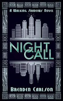 night call by brenden carlson