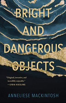 bright and dangerous objects by anneliese mackintosh