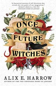 once and future witches by alix e harrow