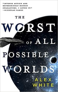 worst of all possible worlds by alex white