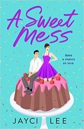 sweet mess by jayci lee