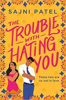 trouble with hating you by sajni patel