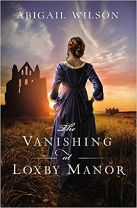 vanishing at loxby manor by abigail wilson