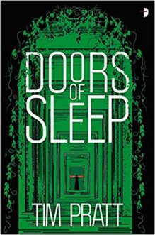 doors of sleep by tim pratt