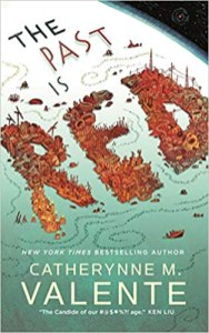 past is red by catherynne m valente