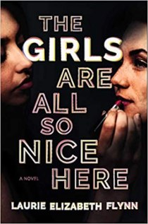girls are all so nice here by laurie elizabeth flynn