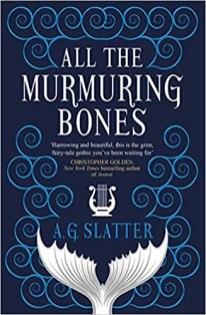 all the murmuring bones by ag slatter