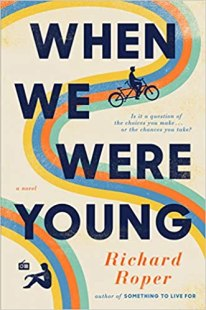 when we were young by richard roper