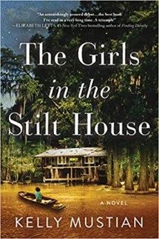 girls in the stilt house by kelly mustian