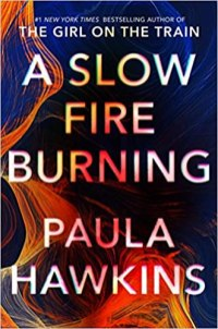 slow fire burning by paula hawkins