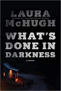 whats done in darkness by laura mchugh