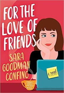 for the love of friends by sara goodman confino