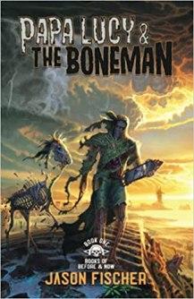 papa lucy and the boneman by jason fischer