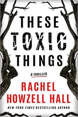 these toxic things by rachel howzell hall