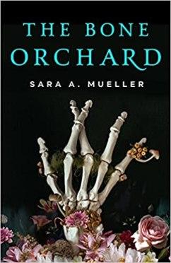bone orchard by sara a mueller