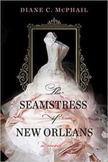 seamstress of new orleans by diane c mcphail