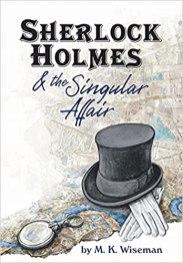 sherlock holmes and the singular affair by mk wiseman