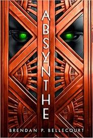 absynthe by brendan p bellecourt