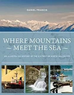 Where Mountains Meet The Sea by Daniel Francis
