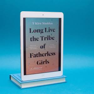 Read Remark book review - Long Live the Tribe of Fatherless Girls by T Kira Madden