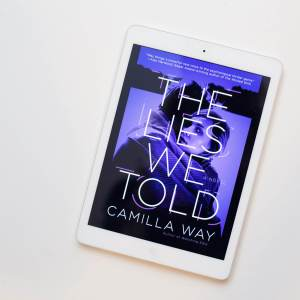 Read Remark book review - The Lies We Told by Camilla Way