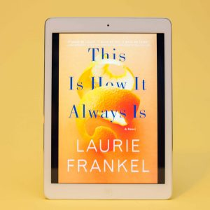 Read Remark Book Review - This is How it Always Is by Laurie Frankel