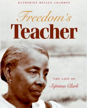 We also can recommend this biography of Septima Clark.
