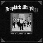 01-DROPKICK-MURPHYS-The-Meanest-Of-Times