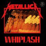 07-METALLICA-Whiplash