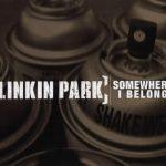 03-LINKIN-PARK-Somewhere-I-Belong