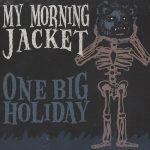 10-MY-MORNING-JACKET-One-Big-Holiday