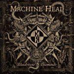 12-MACHINE-HEAD-Bloodstone-Diamonds