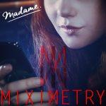 MIXIMETRY-Madame
