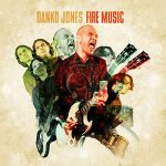 03-DANKO-JONES-Fire-Music