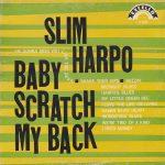 SLIM HARPO Baby Scratch Back Cover