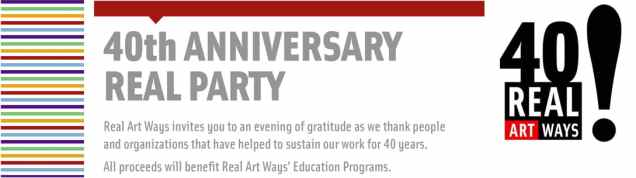 Real Art Ways - 40th Anniversary Real Party