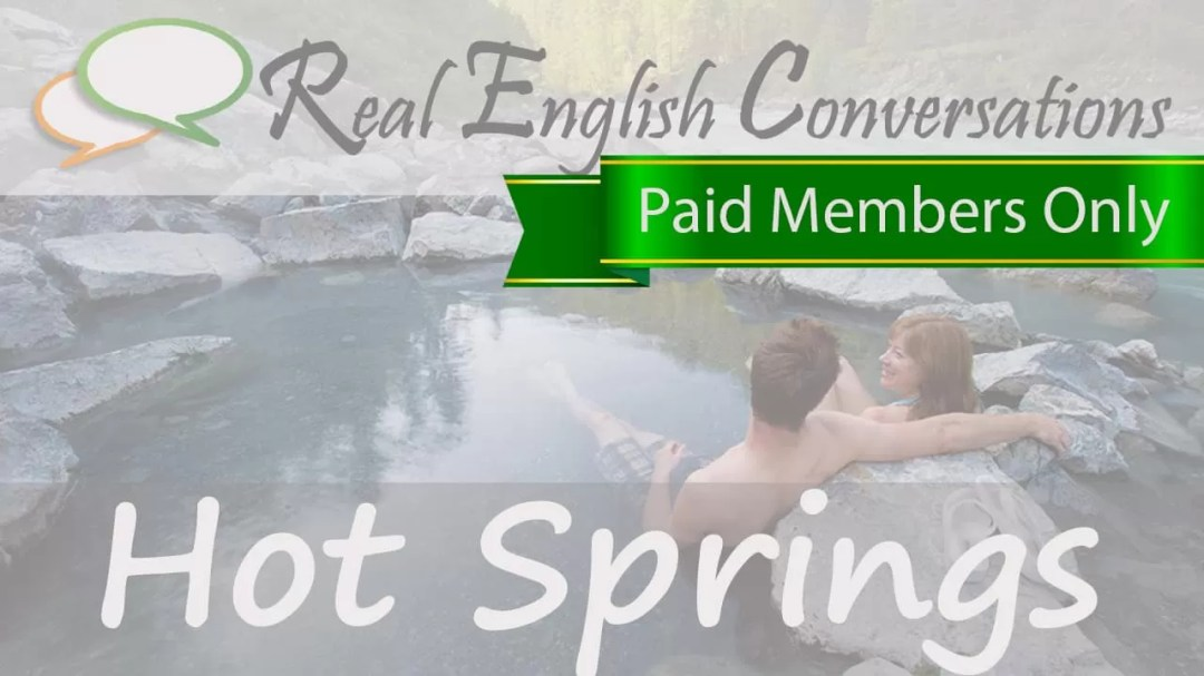 english conversations about hot springs