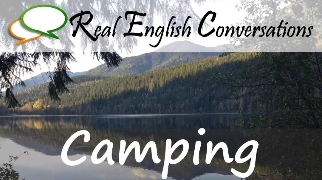Podcast English Conversation about camping