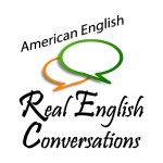 Real English Podcast Conversations Podcast