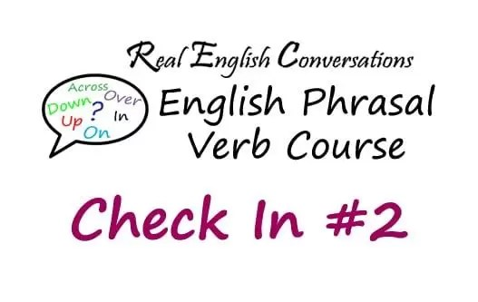 Phrasal Verb audio check in