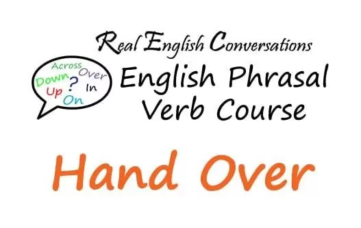 Phrasal Verb lesson hand over