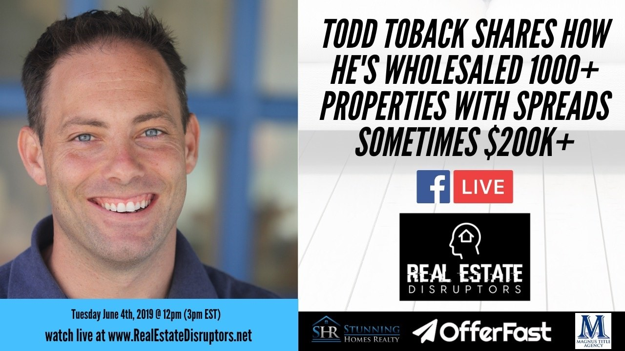 Todd Toback Shares How He's Wholesaled 1000+ Properties With Spreads Sometimes $200K+