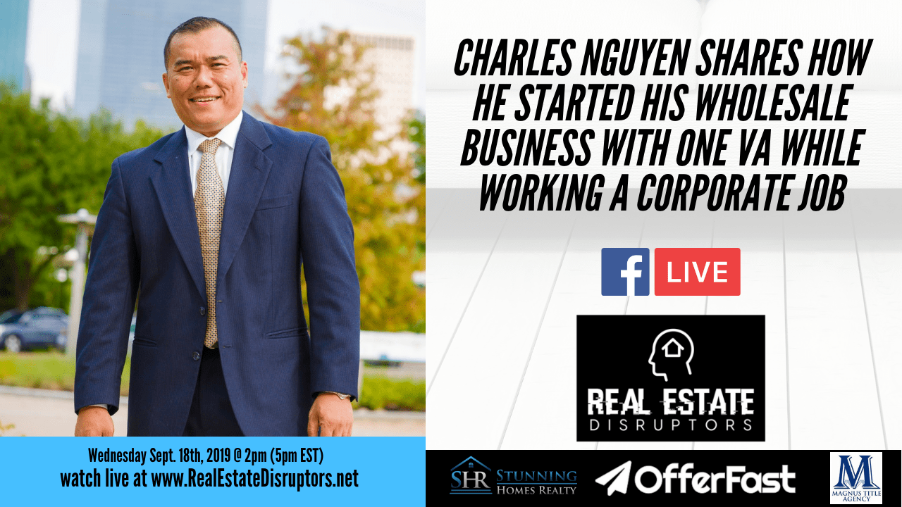 Charles Nguyen Shares How He Started His Wholesale Business with One VA While Working a Corporate Job